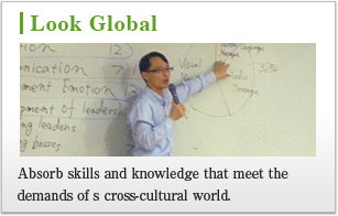 Look Global Absorb skills and knowledge that meet the demands of a cross-cultural world.
