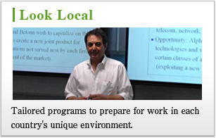 Look Local Tailored programs to prepare for work in each country's unique environment.